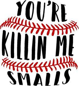 you re killing me smalls baseball heat transfer decal diy iron on 6