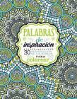 Palabras de Inspiracion (Libro Para Colorear): 30 Versiculos de La Biblia Para Colorear by Zondervan (Paperback / softback, 2016)