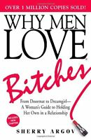 Why Men Love Bitches: From Doormat To Dreamgirl - A Woman`s Guide To Holding Her on sale