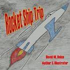 Rocket Ship Trip by MR David M Boice (Paperback / softback, 2013)