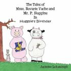 The Tales of Mme. Bovarie Vache and Mr. P. Huggins by Jasmine Lokaisingh