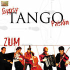 Zum by Gypsy Tango Pasion (CD, May-2006, Arc Music)