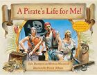 A Pirate's Life for Me!: A Day Aboard a Pirate Ship by Brownie MacIntosh, Julie Thompson (Mixed media product, 2013)