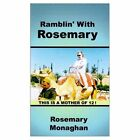 Ramblin' With Rosemary an Ordinary 20th Century Woman Her Adventures and Misadv