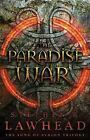 The Song of Albion: The Paradise War 1 by Stephen R. Lawhead (2010, Hardcover)