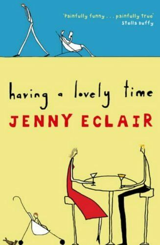 Having A Lovely Time,Jenny Eclair