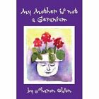 My Mother Is Not a Geranium 9781441509970 by Sharon Olson Paperback