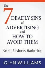 The Seven Deadly Sins of Advertising and How to Avoid Them : Small Business...