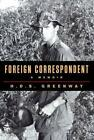 Foreign Correspondent a Memoir by H D S Greenway 9781476761329