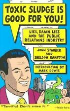 Toxic Sludge Is Good for You!: Lies, Damn Lies and the Public Relation-ExLibrary