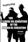 The Crude Oil Adventure of the Human Re-Evolution by Kim Schulz (Paperback / softback, 2014)