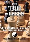 The Tao of Chess : 200 Principles to Transfrom Your Game and Your Life by Peter Kurzdorfer (2004, Paperback)