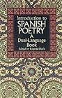 Introduction to Spanish Poetry: A Dual-Language Book by Dover Publications Inc. (Paperback, 1991)