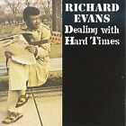 Dealing with Hard Times by Richard Evans (Bass) (CD, Oct-2008, Collectables)
