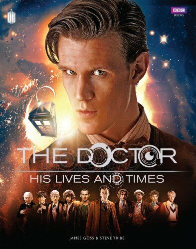 1 of 1 - Doctor Who: The Doctor - His Lives and Times (Dr W... by Tribe, Steve 184990636X