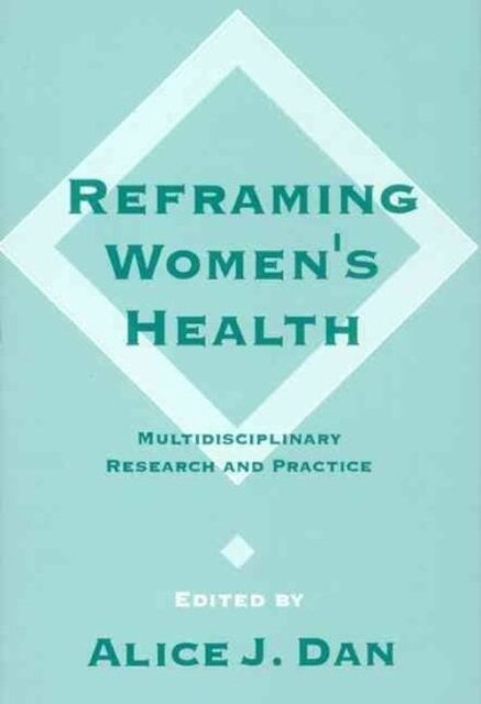 Reframing Women's Health: Multidisciplinary Research and Practice (NULL) by Dan