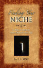 Finding Your Niche: 12 Keys to Opening God's Doors for Your Life by Paul L King (Paperback / softback, 2008)