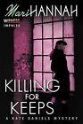 Killing for Keeps: A Kate Daniels Mystery by Mari Hannah (Paperback / softback, 2015)
