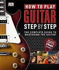 How to Play Guitar Step by Step by DK (Hardback, 2011)