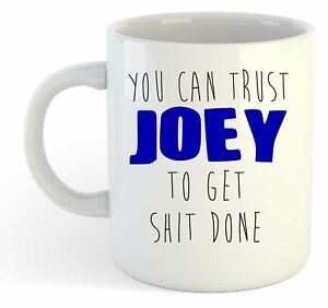 You-Can-Trust-Joey-To-Get-S-t-Done-Funny-Named-Gift-Mug-Blue