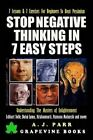 Stop Negative Thinking in 7 Easy Steps: Understanding the Masters of Enlightenment: Eckhart Tolle, Dalai Lama, Krishnamurti and More! by A J Parr (Paperback / softback, 2016)
