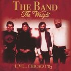 The Weight: Live Chicago, 1983 by The Band (CD, Mar-2016, Roxvox)