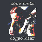 Dog Soldier * by Doug Crate (CD, Nov-2002, Doug Crate)
