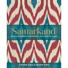 Samarkand: Recipes and Stories from Central Asia and the Caucasus by Caroline Eden, Eleanor Ford (Hardback, 2016)