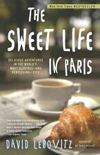 The Sweet Life in Paris: Delicious Adventures in the World's Most Glorious--And