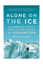 Alone on the Ice: The Greatest Survival Story in the History of... Free Shipping