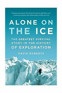 f745d0dc77c1 Alone on the Ice  The Greatest Survival Story in the History of ...
