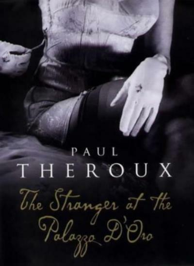 The Stranger at the Palazzo d'Oro By Paul Theroux. 9780241141977