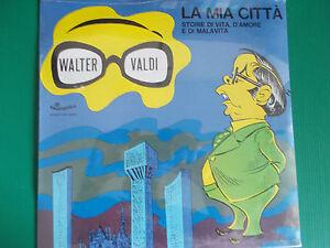 LP-WALTER-VALDI-LA-MIA-CITTA-039-STORIE-DI-VITA-D-039-AMORE-E-DI-MALAVITA-SIGILLATO