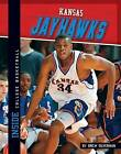 Kansas Jayhawks by Drew Silverman (Hardback, 2012)