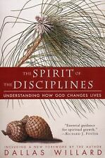 The Spirit of the Disciplines : Understanding How God Changes Lives by Dallas Willard (1999, Paperback, Reissue)