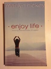Enjoy Life : Moving Past Everyday Struggles by Marilyn Hickey (2006, Paperback)