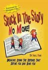 Stuck in the Story No More: Breaking Down the Defenses by Nicki J Monti (Hardback, 2014)