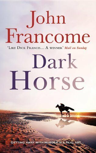 Dark Horse By  John Francome. 9780755337279