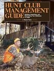 Hunt Club Management Guide: Building, Organizing, and Maintaining Your Clubhouse or Lodge by J. Wayne Fears (Paperback, 2014)