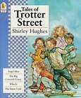 Tales From Trotter Street by Shirley Hughes (Paperback, 1998)