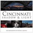 Cincinnati Shadow and Light by Clerisy Press (Hardback, 2013)