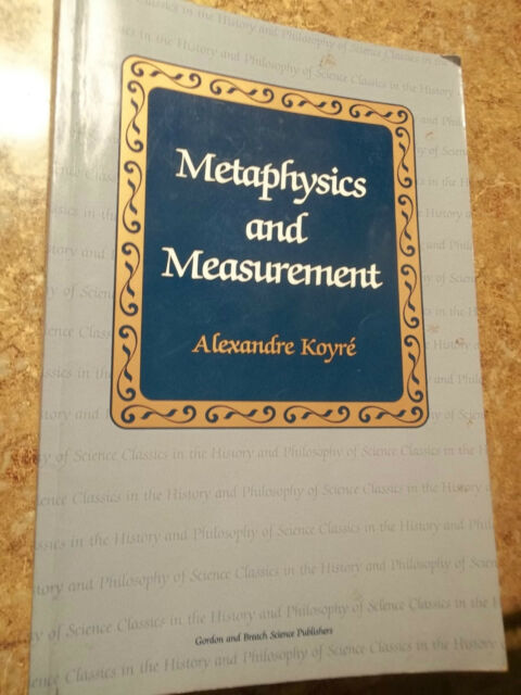 Metaphysics and Measurements Vol. 12 by Alexandre Koyre (1992, Paperback,...