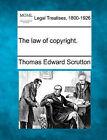 The Law of Copyright. by Thomas Edward Scrutton (Paperback / softback, 2010)