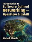Introduction to Software Defined Networking - Openflow & Vxlan by Vishal Shukla (Paperback / softback, 2013)