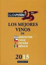 Guía Peñín Los Mejores Vinos De Argentina, Chile, España Y México 2015 (Spanish