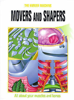 """""""VERY GOOD"""" Angliss, Sarah, Movers and Shapers: All About Your Muscles and Bones"""