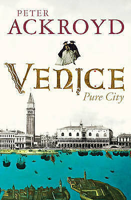 1 of 1 - Venice by Peter Ackroyd (Hardback, 2009)