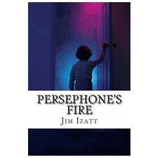 The Cat of Nine Tales, of Wales: Persephone's Fire by Jim Izatt (2013,...