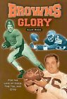 Browns Glory: For the Love of Ozzie, the Toe, and Otto by Alan Ross (Paperback / softback, 2005)