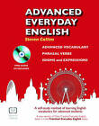 Advanced Everyday English: Phrasal Verbs-Advanced Vocabulary-Idioms and Expressions by Steven Collins (Mixed media product, 2011)